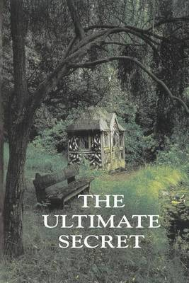The Ultimate Secret Edition 3: Incorporating an Enlightened History of Space Time and Creation