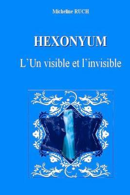 Hexonyum: L'Un Visible Et L'Invisible