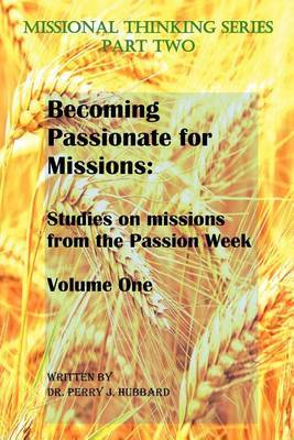 Becoming Passionate for Missions: Studies on Missions from the Passion Week