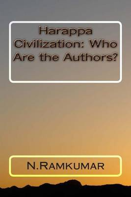 Harappa Civilization: Who Are the Authors?