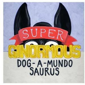 Super-Ginormous-Dog-A-Mundo-Saurus