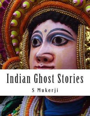 Indian Ghost Stories: Second Edition