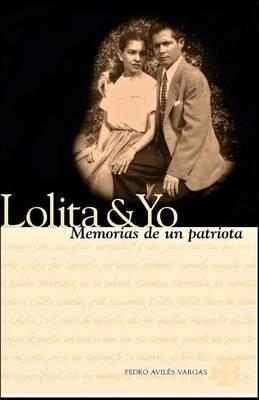 Lolita & Yo  : Memorias de Un Patriota
