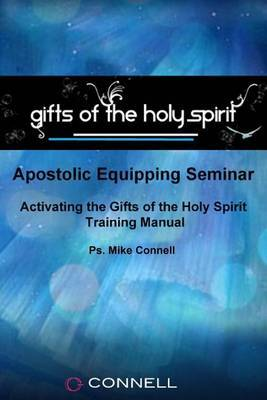 Activating the Gifts of the Holy Spirit: Training Manual & Audio Transcripts