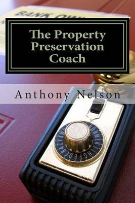 The Property Preservation Coach: The Truth to Building a Company with Long Term Success!
