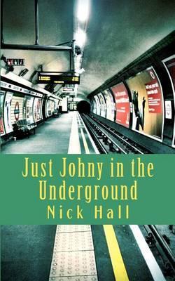 Just Johny in the Underground