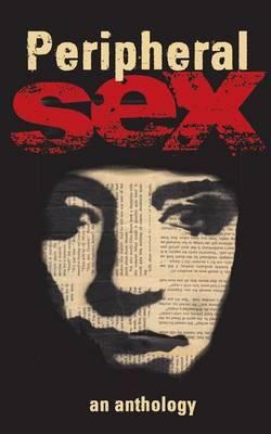 Peripheral Sex: An Anthology