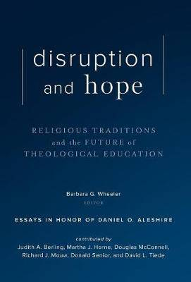 Disruption and Hope: Religious Traditions and the Future of Theological Education