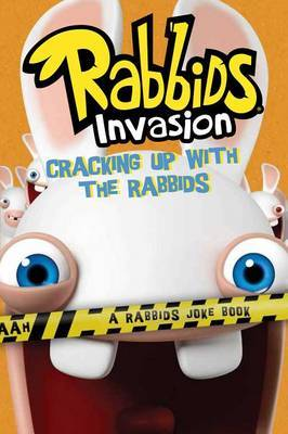 Cracking Up with the Rabbids: A Rabbids Joke Book