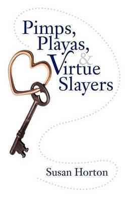 Pimps, Playas, & Virtue Slayers