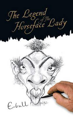 The Legend of The Horseface Lady