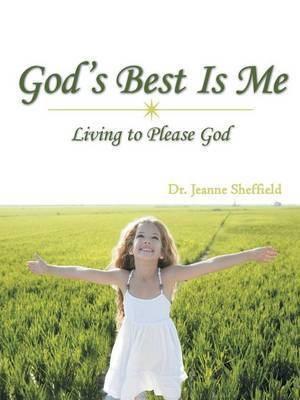 God's Best Is Me: Living to Please God