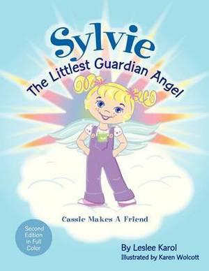 SYLVIE The Littlest Guardian Angel: Cassie Makes a Friend