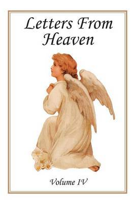 Letters from Heaven: Volume IV