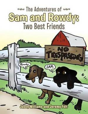 The Adventures of Sam and Rowdy: Two Best Friends