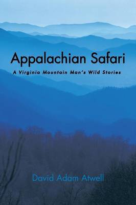 Appalachian Safari: A Virginia Mountain Man's Wild Stories