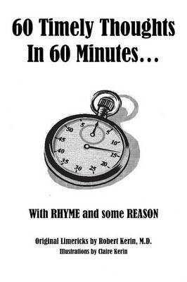 60 Timely Thoughts In 60 Minutes...: With RHYME and Some REASON