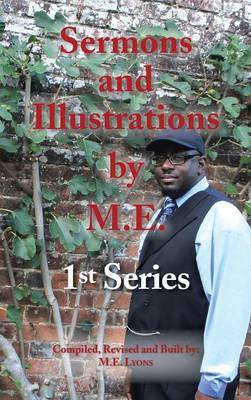 Sermons and Illustrations by M.E.: 1st Series