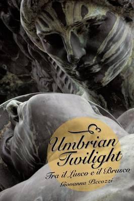 Umbrian Twilight: Tra Il Lusco E Il Brusco
