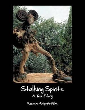 Stalking Spirits: A Tree Story