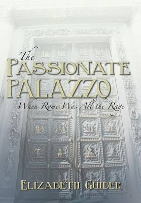The Passionate Palazzo: When Rome Was All the Rage