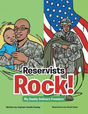 Reservists Rock!: My Daddy Delivers Freedom