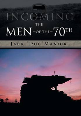 Incoming...The Men of the 70th