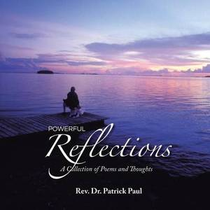 Powerful Reflections: A Collection of Poems and Thoughts