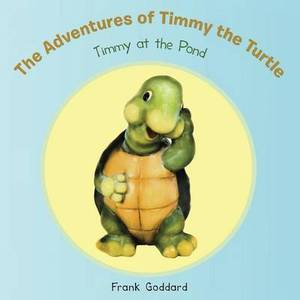 The Adventures of Timmy the Turtle: Timmy at the Pond