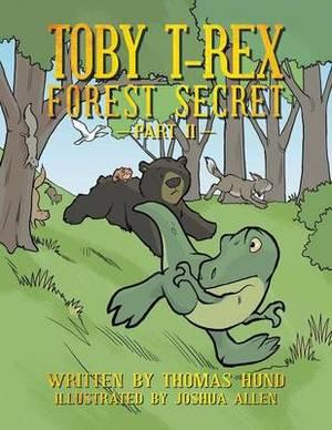 Toby T-Rex: Forest Secret
