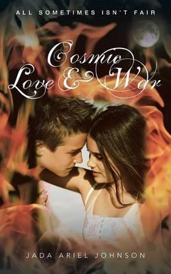 Cosmic Love and War: All Sometimes Isn'T Fair