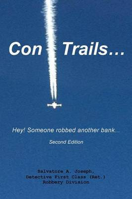 Con Trails...: Hey! Someone Robbed Another Bank...