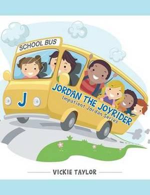 Jordan the Joyrider: Impatient Jordan Series