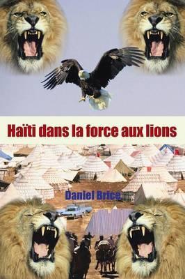 Haiti dans la force aux lions
