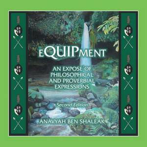 Equipment: An Expose of an Expose of Philosophical and Proverbial Expressions