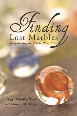 Finding Lost Marbles: Remembering the '50s in River City