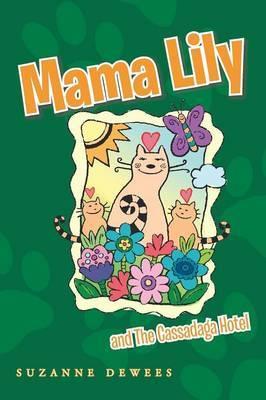 Mama Lily: and The Cassadaga Hotel