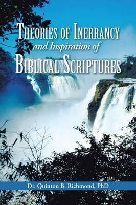 Theories of Inerrancy and Inspiration of Biblical Scriptures