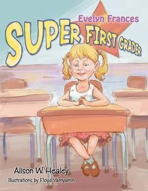 Evelyn Frances, Super First Grader