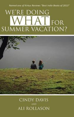 We're Doing WHAT for Summer Vacation?