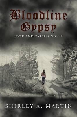 Bloodline Gypsy: Jook and Gypsies Vol. 1