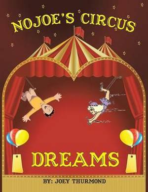 Nojoe's Circus Dreams: Where Dreams Come True