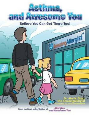 Asthma, and Awesome You: Believe You Can Get There Too!