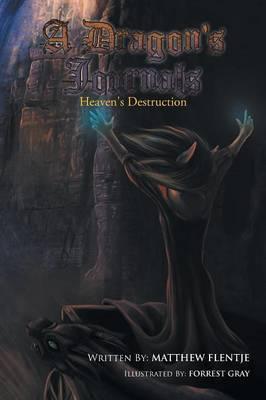 A Dragon's Journals: Heaven's Destruction
