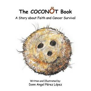 The COCONOT Book: A Story About Faith and Cancer Survival
