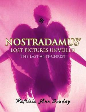Nostradamus' Lost Pictures Unveiled