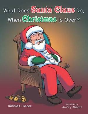 What Does Santa Claus Do When Christmas Is Over?