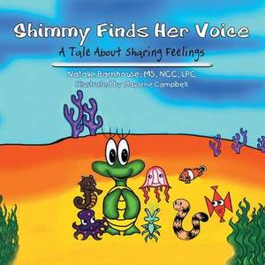 Shimmy Finds Her Voice: A Tale About Sharing Feelings