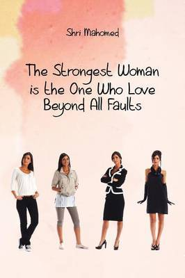 The Strongest Woman is the One Who Love Beyond All Faults