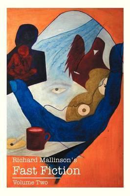 Richard Mallinson's Fast Fiction: Volume Two